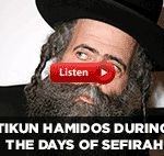 Rabbi Avrohom Schorr: Tikun Hamidos during the Days of Sefirah